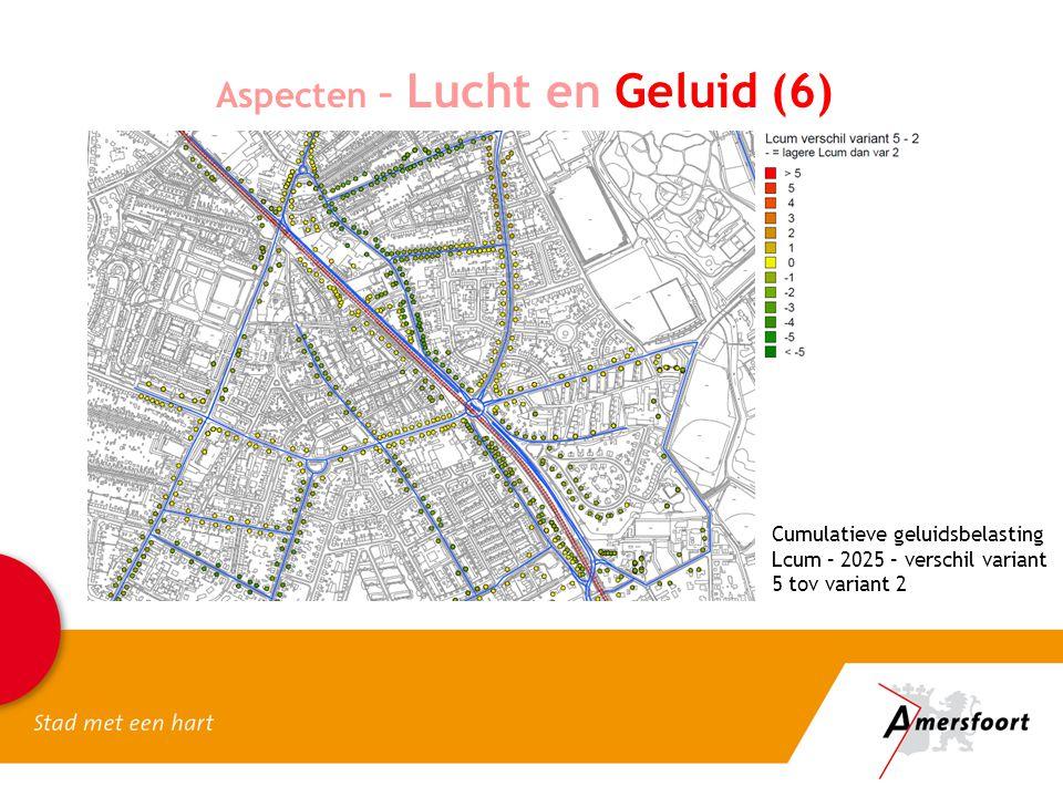 Aspecten – Lucht en Geluid (6) Cumulatieve geluidsbelasting Lcum – 2025 – verschil variant 5 tov variant 2
