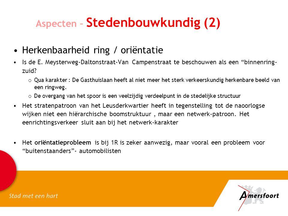 Aspecten – Stedenbouwkundig (2) Herkenbaarheid ring / oriëntatie Is de E.