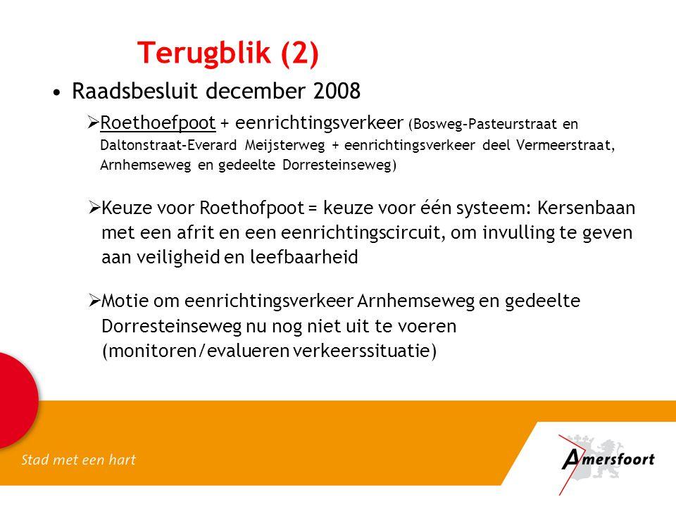  Motie om eenrichtingsverkeer Arnhemseweg en gedeelte Dorresteinseweg nu nog niet uit te voeren (monitoren/evalueren verkeerssituatie) Raadsbesluit d