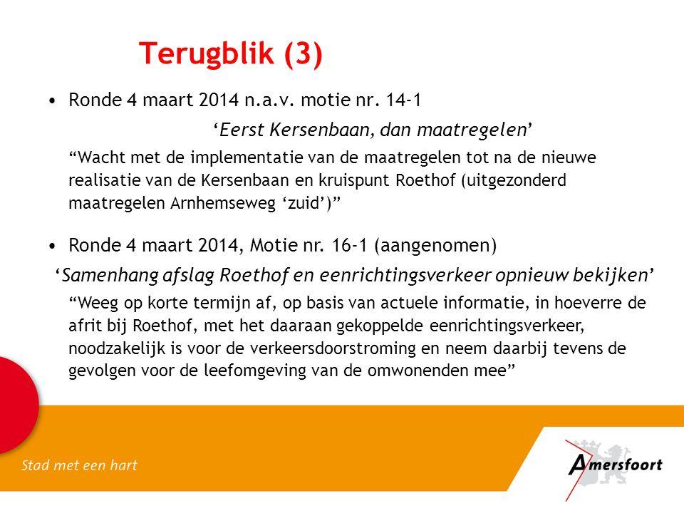 """Terugblik (3) Ronde 4 maart 2014 n.a.v. motie nr. 14-1 'Eerst Kersenbaan, dan maatregelen' """"Wacht met de implementatie van de maatregelen tot na de ni"""