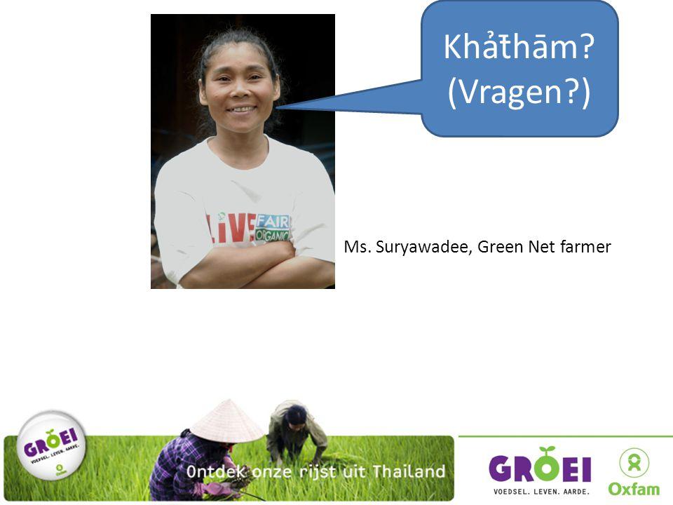 20 Khảt̄hām (Vragen ) Ms. Suryawadee, Green Net farmer