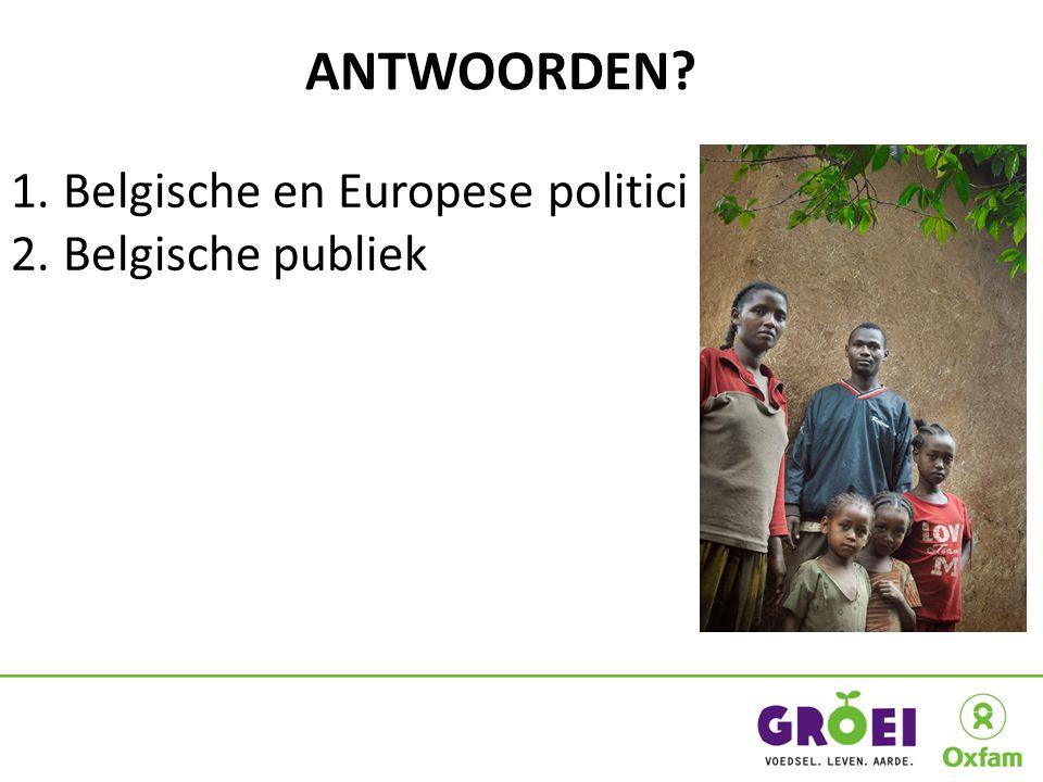 1. Belgische en Europese politici 2. Belgische publiek ANTWOORDEN