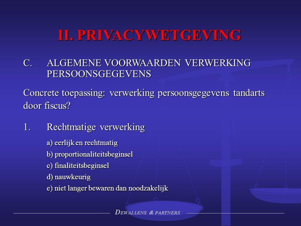 II. PRIVACYWETGEVING  ALGEMENE VOORWAARDEN VERWERKING PERSOONSGEGEVENS Concrete toepassing: verwerking persoonsgegevens tandarts door fiscus?  Rec