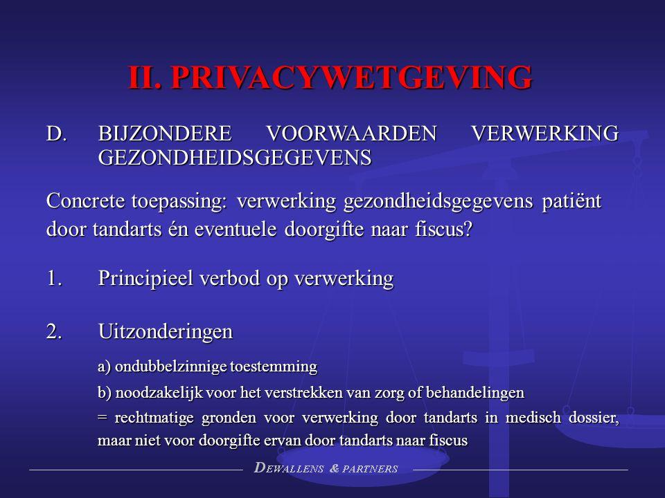 II. PRIVACYWETGEVING  BIJZONDERE VOORWAARDEN VERWERKING GEZONDHEIDSGEGEVENS Concrete toepassing: verwerking gezondheidsgegevens patiënt door tandart
