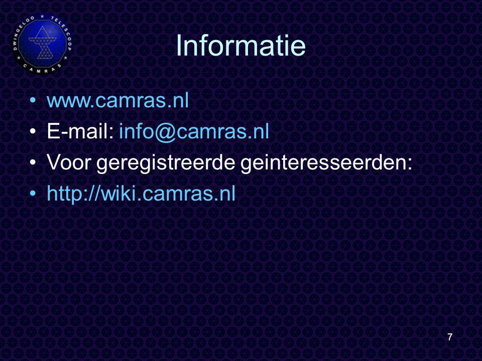 7 Informatie www.camras.nl E-mail: info@camras.nl Voor geregistreerde geinteresseerden: http://wiki.camras.nl