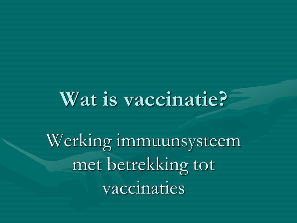 Wat is vaccinatie? Werking immuunsysteem met betrekking tot vaccinaties