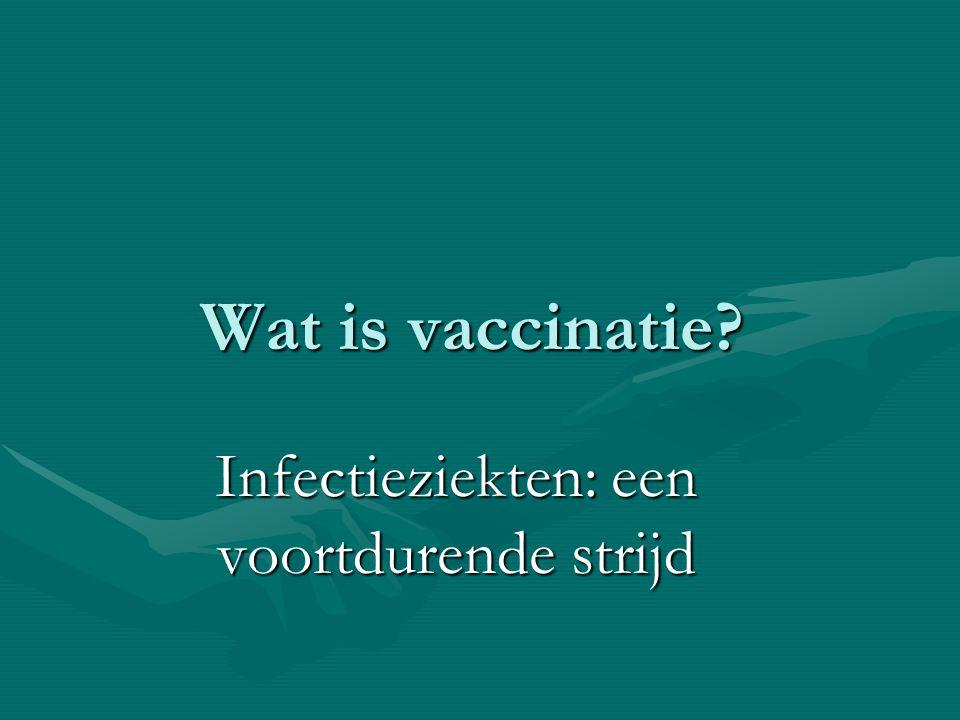 Wat is vaccinatie? Infectieziekten: een voortdurende strijd