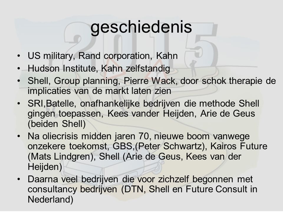 geschiedenis US military, Rand corporation, Kahn Hudson Institute, Kahn zelfstandig Shell, Group planning, Pierre Wack, door schok therapie de implica