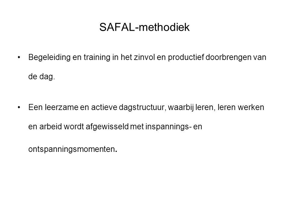 SAFAL-methodiek Begeleiding en training in het zinvol en productief doorbrengen van de dag. Een leerzame en actieve dagstructuur, waarbij leren, leren