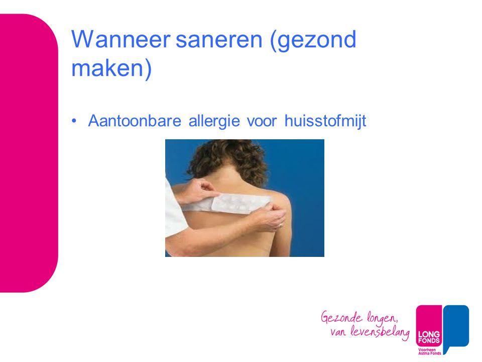 Wanneer saneren (gezond maken) Aantoonbare allergie voor huisstofmijt