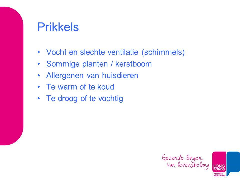Prikkels Vocht en slechte ventilatie (schimmels) Sommige planten / kerstboom Allergenen van huisdieren Te warm of te koud Te droog of te vochtig