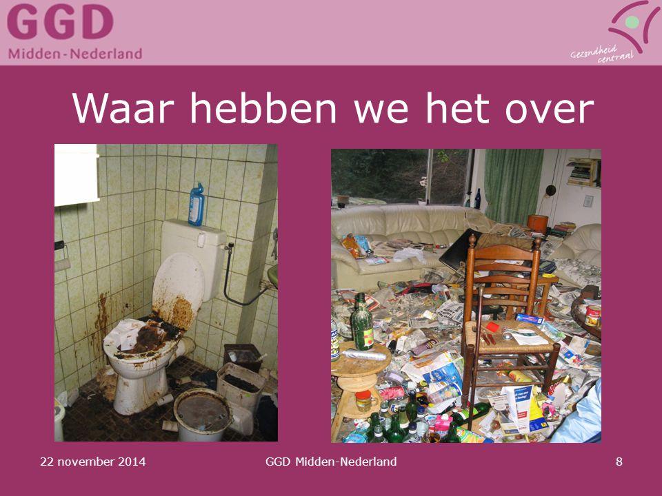 22 november 2014GGD Midden-Nederland8 Waar hebben we het over
