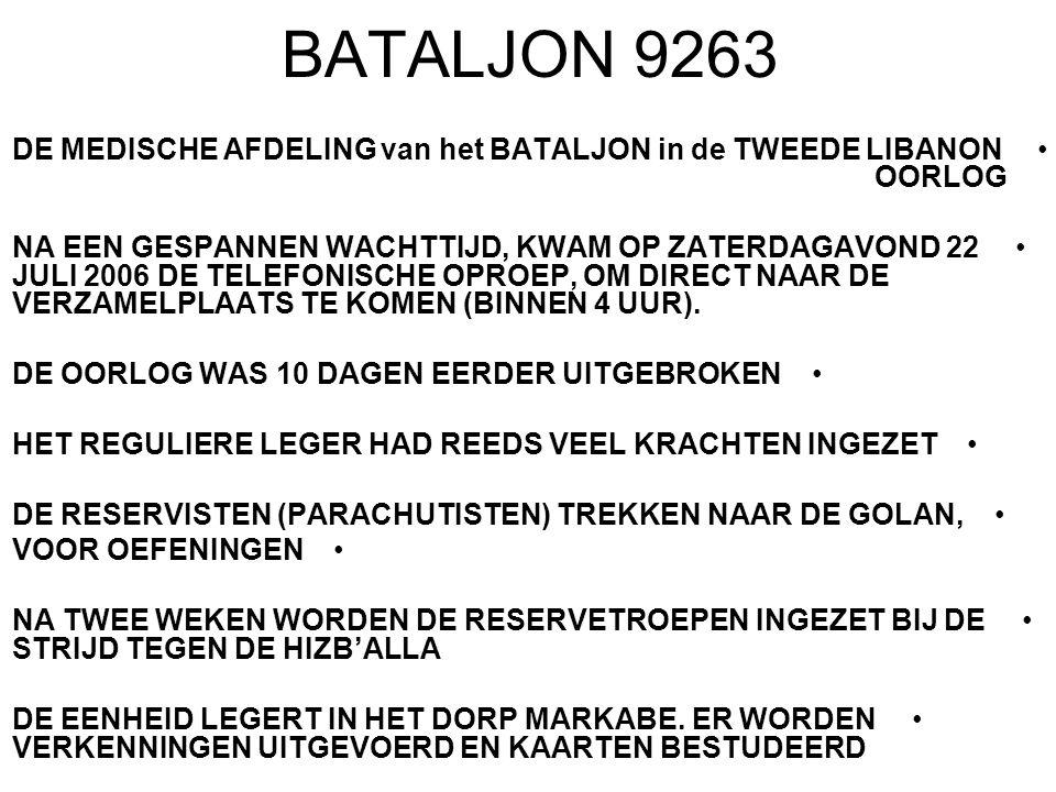 BATALJON 9263 DE MEDISCHE AFDELING van het BATALJON in de TWEEDE LIBANON OORLOG NA EEN GESPANNEN WACHTTIJD, KWAM OP ZATERDAGAVOND 22 JULI 2006 DE TELEFONISCHE OPROEP, OM DIRECT NAAR DE VERZAMELPLAATS TE KOMEN (BINNEN 4 UUR).