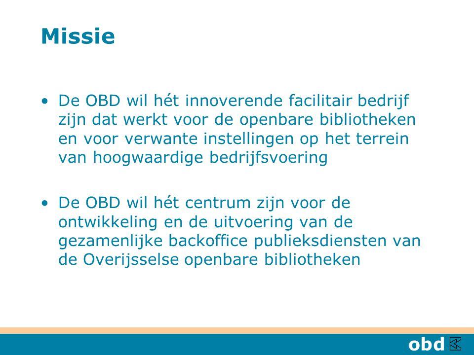 Missie De OBD wil hét innoverende facilitair bedrijf zijn dat werkt voor de openbare bibliotheken en voor verwante instellingen op het terrein van hoogwaardige bedrijfsvoering De OBD wil hét centrum zijn voor de ontwikkeling en de uitvoering van de gezamenlijke backoffice publieksdiensten van de Overijsselse openbare bibliotheken