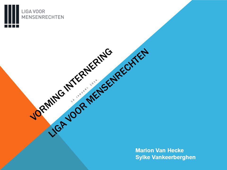 VORMING INTERNERING LIGA VOOR MENSENRECHTEN 14 JANUARI 2014 Marion Van Hecke Sylke Vankeerberghen