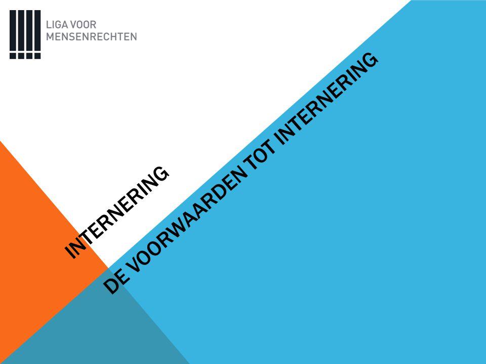 INTERNERING DE VOORWAARDEN TOT INTERNERING