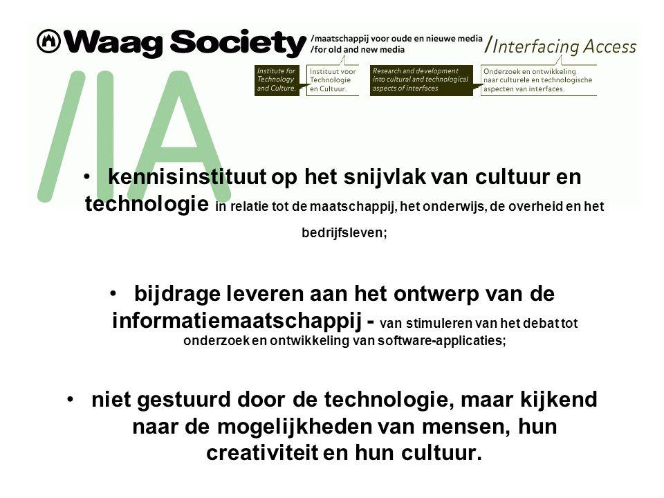 kennisinstituut op het snijvlak van cultuur en technologie in relatie tot de maatschappij, het onderwijs, de overheid en het bedrijfsleven; bijdrage l