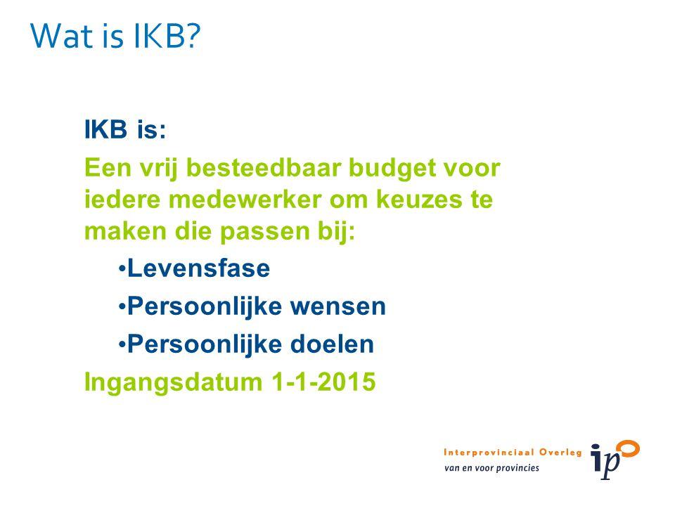 Wat is IKB? IKB is: Een vrij besteedbaar budget voor iedere medewerker om keuzes te maken die passen bij: Levensfase Persoonlijke wensen Persoonlijke