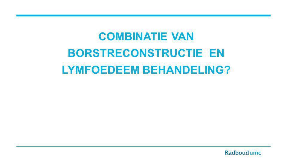 COMBINATIE VAN BORSTRECONSTRUCTIE EN LYMFOEDEEM BEHANDELING?