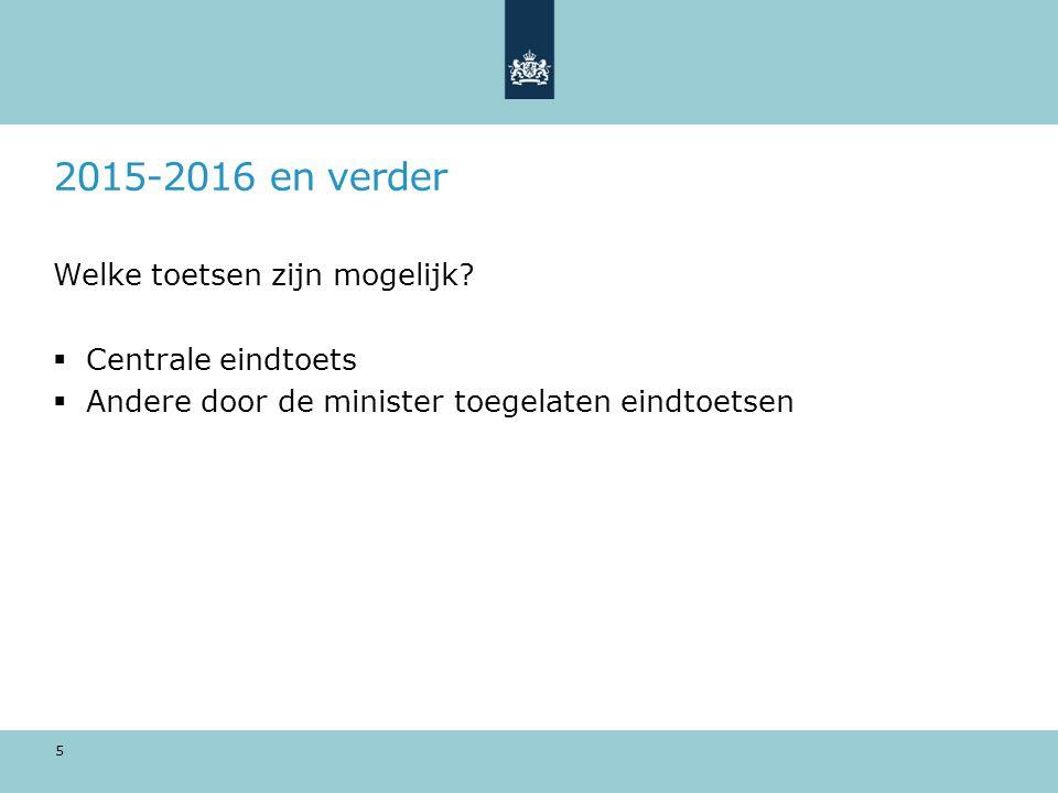 Ontheffingsgronden deelname Leerlingen die niet mee hoeven doen:  minder dan 4 jaar in Nederland onvoldoende Nederlands spreken  Een ontwikkelingsperspectief met uitstroomprofiel vso arbeidsmarktgericht of dagbesteding  Een IQ<70 (& ontwikkeling niet verder dan eind groep 5) Deze leerlingen mogen wel meedoen Leerlingen die wel meedoen:  Leerlingen die uitstromen naar pro  Leerlingen die uitstomen naar vmbo met lwoo 6