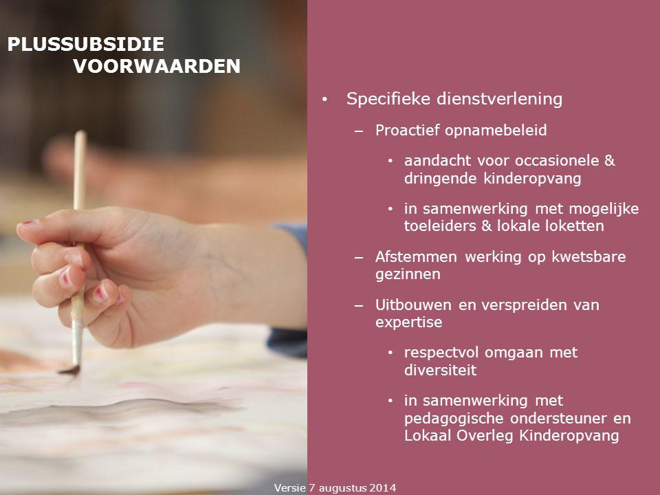 PLUSSUBSIDIE VOORWAARDEN Specifieke dienstverlening – Proactief opnamebeleid aandacht voor occasionele & dringende kinderopvang in samenwerking met mo