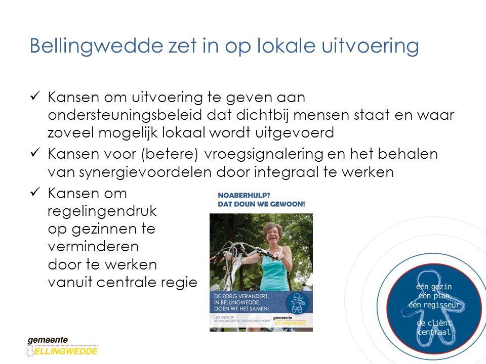 Bellingwedde zet in op lokale uitvoering Kansen om uitvoering te geven aan ondersteuningsbeleid dat dichtbij mensen staat en waar zoveel mogelijk loka
