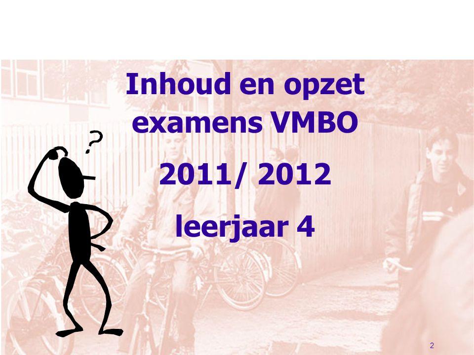2 Inhoud en opzet examens VMBO 2011/ 2012 leerjaar 4