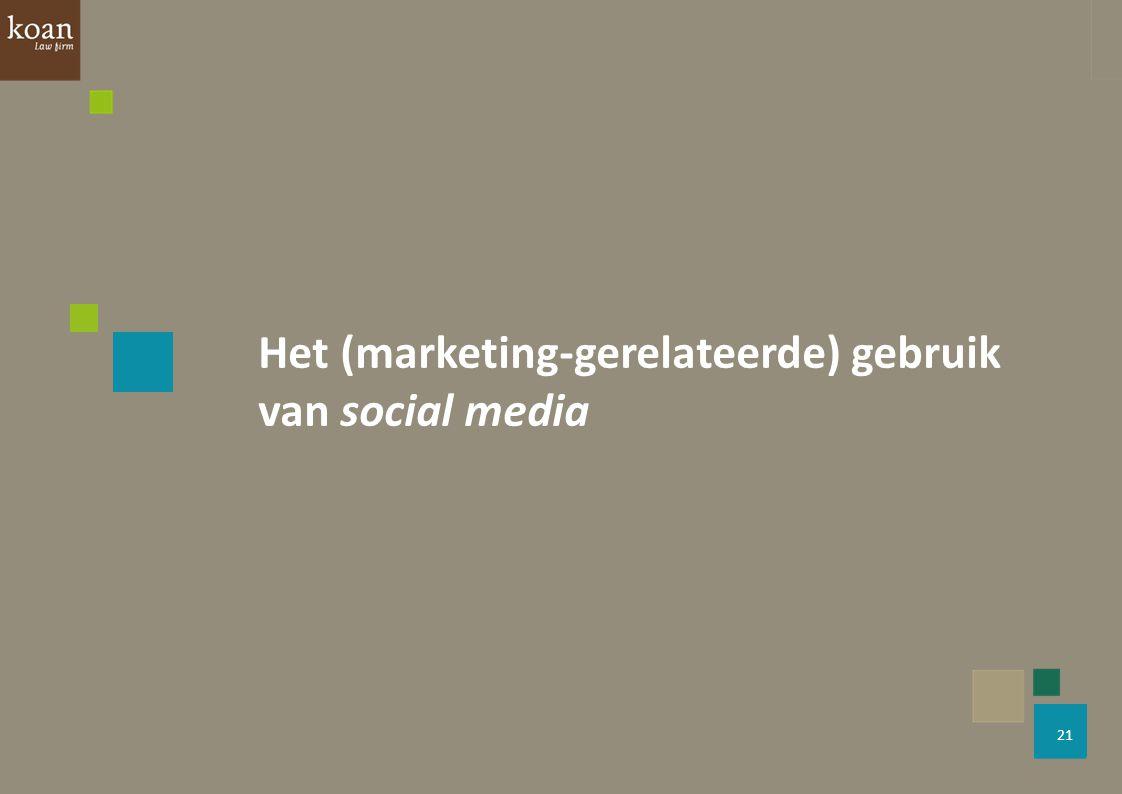 21 Het (marketing-gerelateerde) gebruik van social media