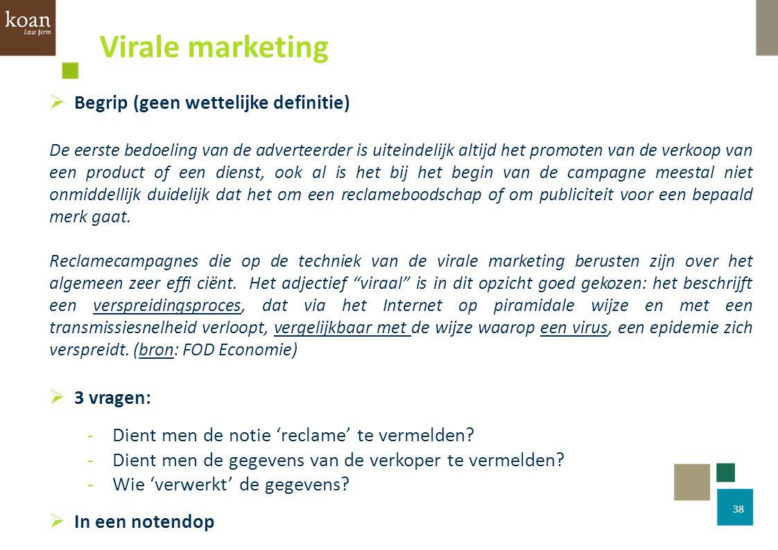 38  Begrip (geen wettelijke definitie) De eerste bedoeling van de adverteerder is uiteindelijk altijd het promoten van de verkoop van een product of