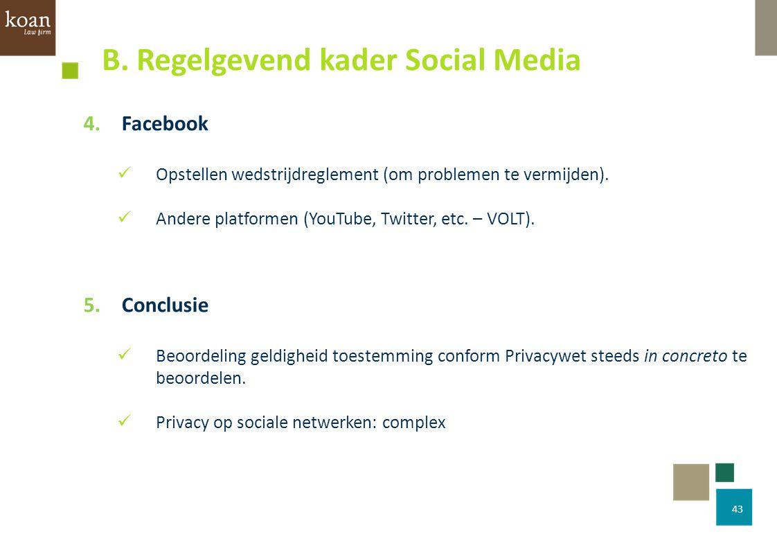43 4.Facebook Opstellen wedstrijdreglement (om problemen te vermijden). Andere platformen (YouTube, Twitter, etc. – VOLT). 5.Conclusie Beoordeling gel
