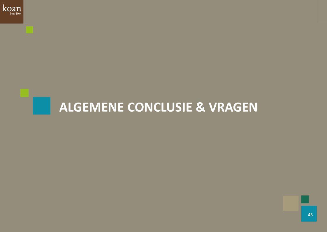 45 ALGEMENE CONCLUSIE & VRAGEN 45