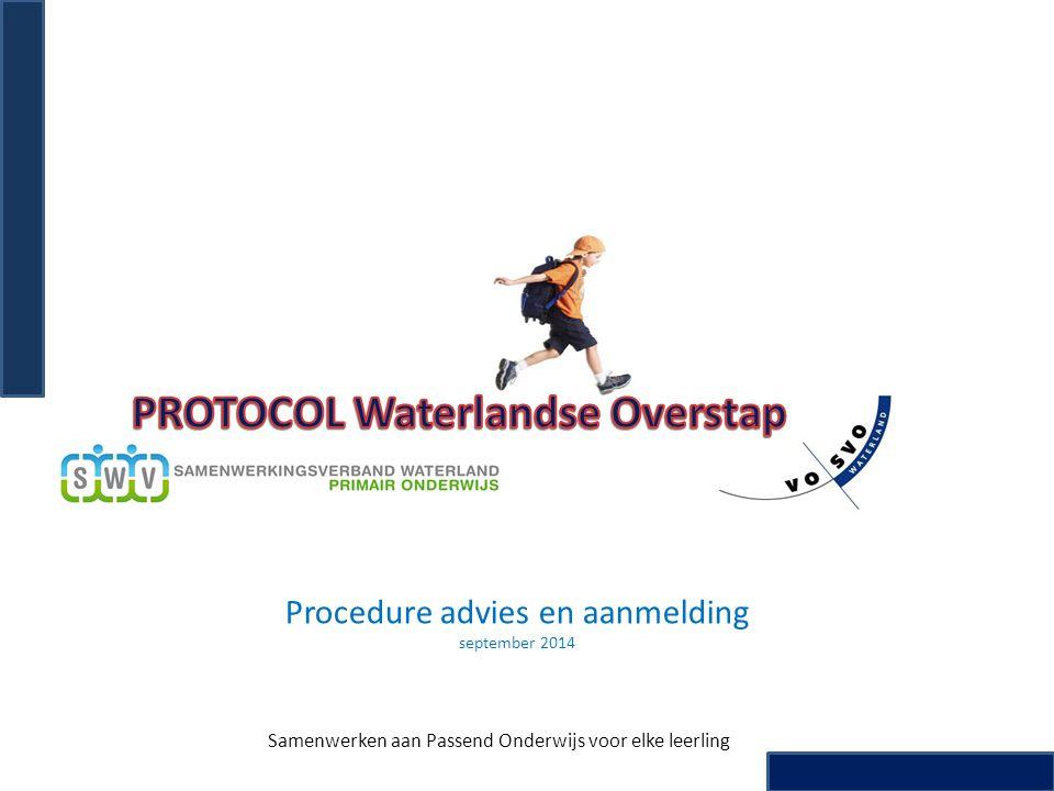 Procedure advies en aanmelding september 2014 Samenwerken aan Passend Onderwijs voor elke leerling