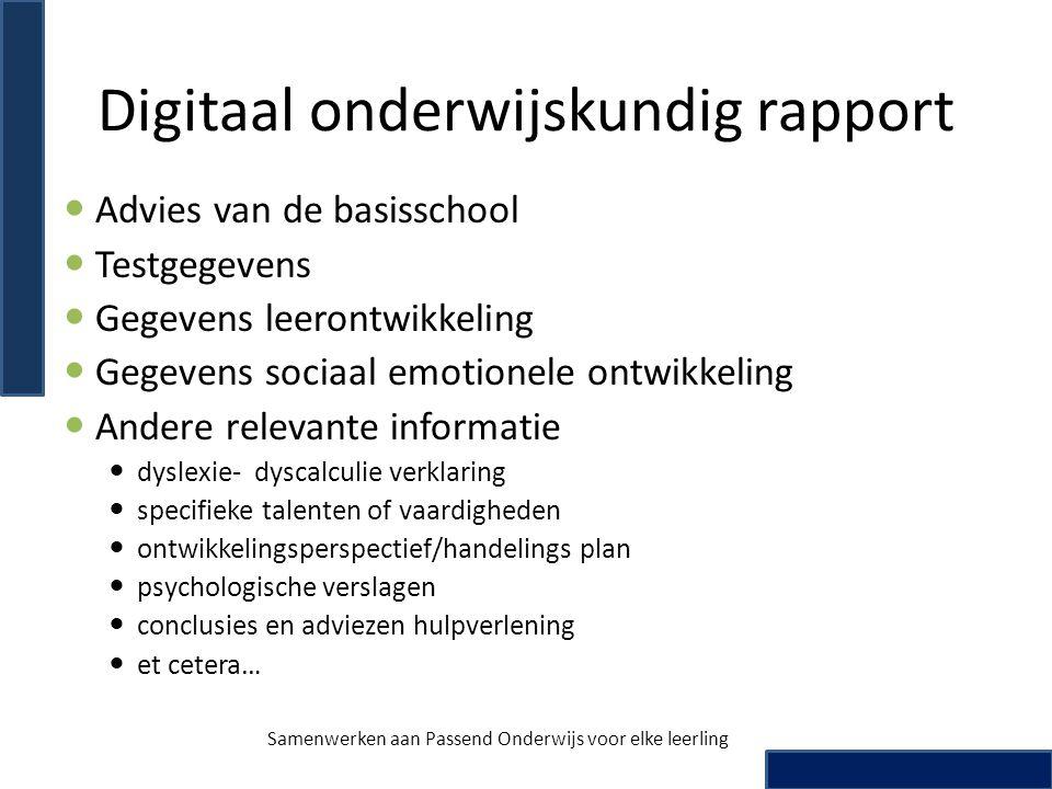 Digitaal onderwijskundig rapport Advies van de basisschool Testgegevens Gegevens leerontwikkeling Gegevens sociaal emotionele ontwikkeling Andere rele