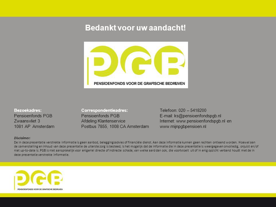 Bedankt voor uw aandacht! Telefoon: 020 – 5418200 E-mail: ks@pensioenfondspgb.nl Internet: www.pensioenfondspgb.nl en www.mijnpgbpensioen.nl Disclaime