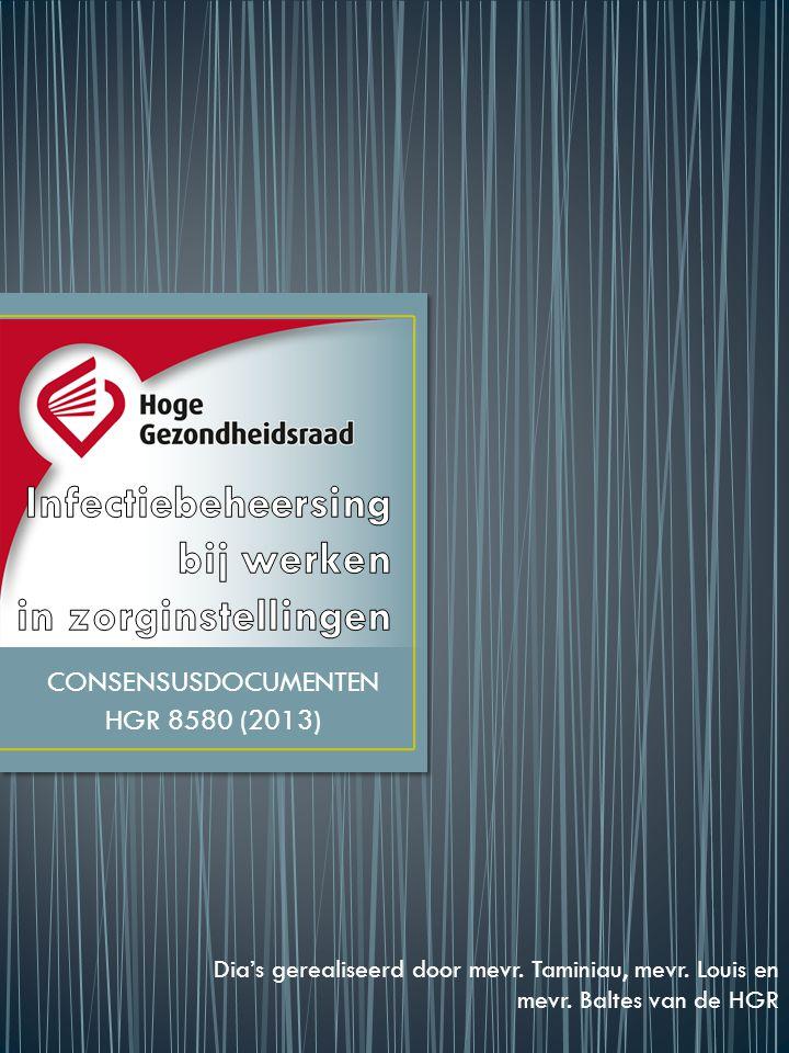 CONSENSUSDOCUMENTEN HGR 8580 (2013) Dia's gerealiseerd door mevr.