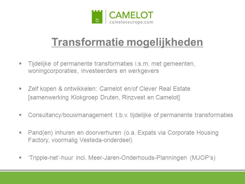 Transformatie mogelijkheden  Tijdelijke of permanente transformaties i.s.m. met gemeenten, woningcorporaties, investeerders en werkgevers  Zelf kope