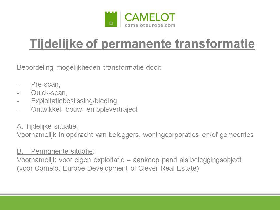 Beoordeling mogelijkheden transformatie door: - Pre-scan, - Quick-scan, - Exploitatiebeslissing/bieding, - Ontwikkel- bouw- en oplevertraject A. Tijde