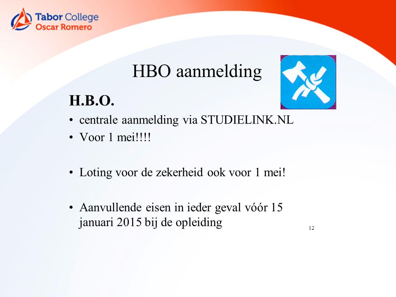 12 HBO aanmelding H.B.O. centrale aanmelding via STUDIELINK.NL Voor 1 mei!!!.