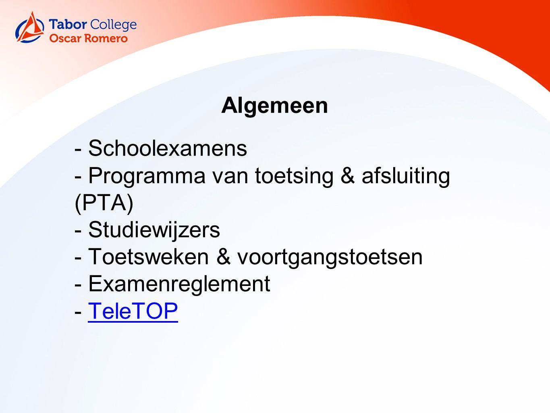 Algemeen - Schoolexamens - Programma van toetsing & afsluiting (PTA) - Studiewijzers - Toetsweken & voortgangstoetsen - Examenreglement - TeleTOPTeleTOP