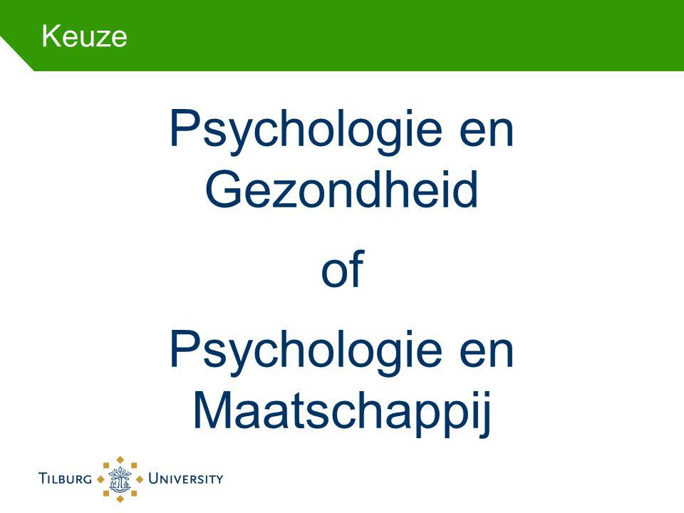 Keuze Psychologie en Gezondheid of Psychologie en Maatschappij