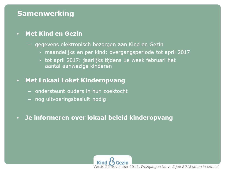 Met Kind en Gezin – gegevens elektronisch bezorgen aan Kind en Gezin maandelijks en per kind: overgangsperiode tot april 2017 tot april 2017: jaarlijk