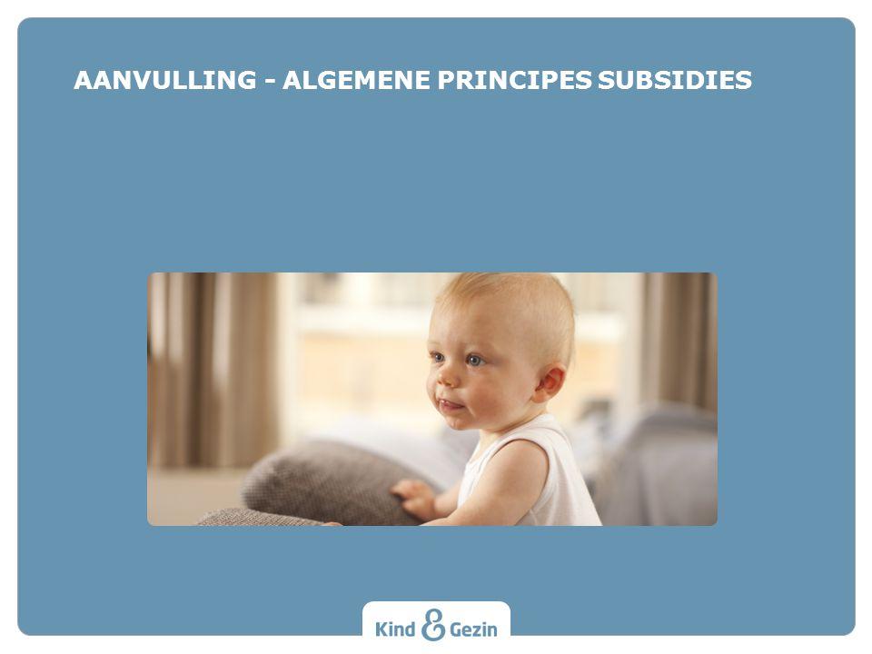 AANVULLING - ALGEMENE PRINCIPES SUBSIDIES