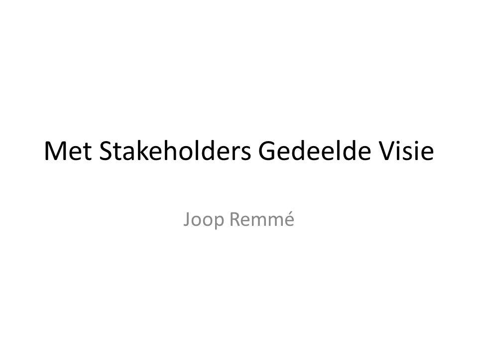 Met Stakeholders Gedeelde Visie Joop Remmé