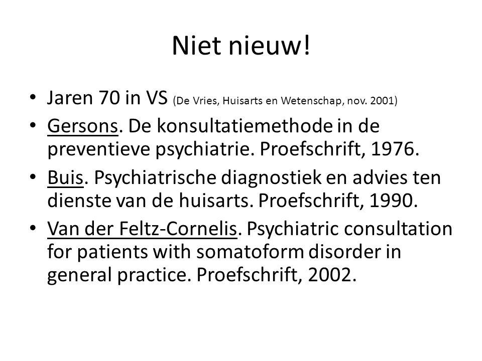 Niet nieuw! Jaren 70 in VS (De Vries, Huisarts en Wetenschap, nov. 2001) Gersons. De konsultatiemethode in de preventieve psychiatrie. Proefschrift, 1