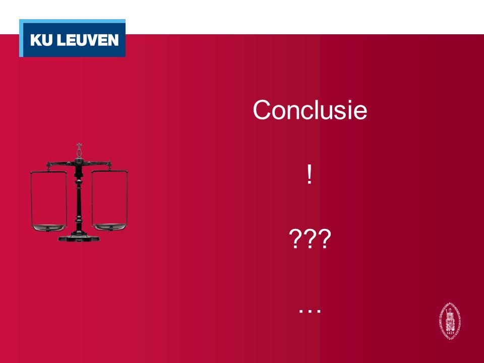 Conclusie ! ??? …