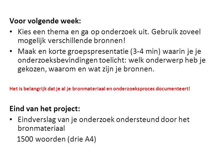 Voor volgende week: Kies een thema en ga op onderzoek uit.