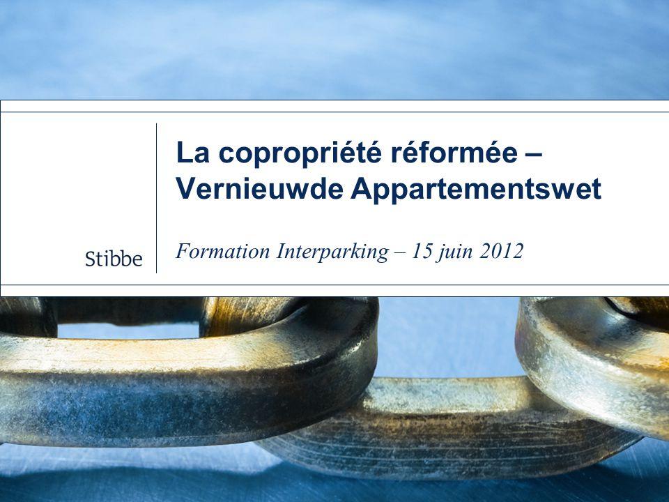La copropriété réformée – Vernieuwde Appartementswet Formation Interparking – 15 juin 2012