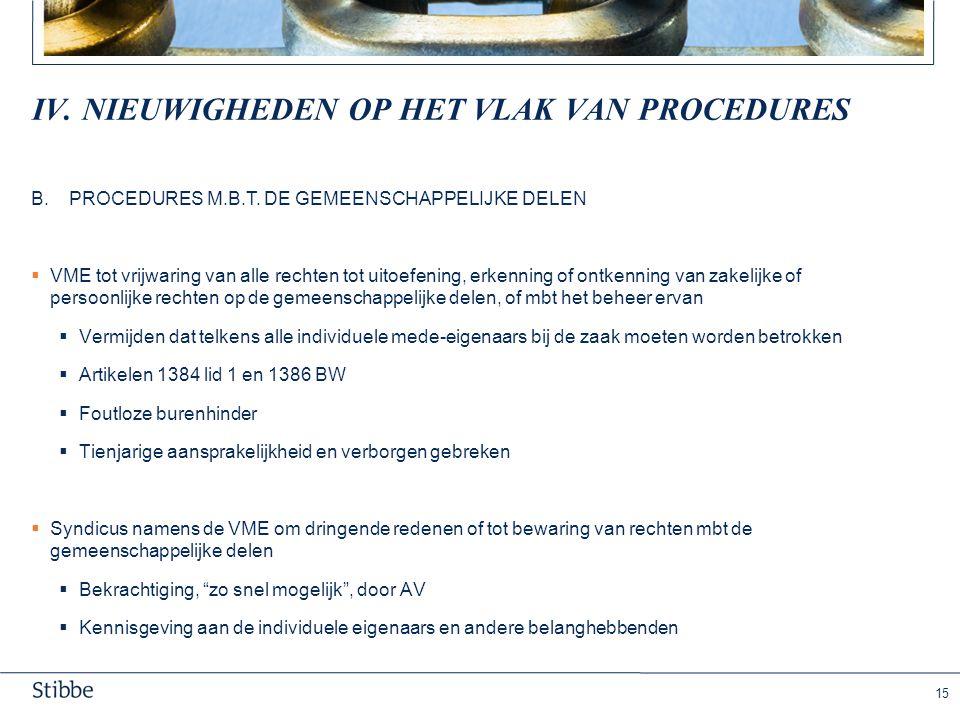 15 IV.NIEUWIGHEDEN OP HET VLAK VAN PROCEDURES B.PROCEDURES M.B.T.