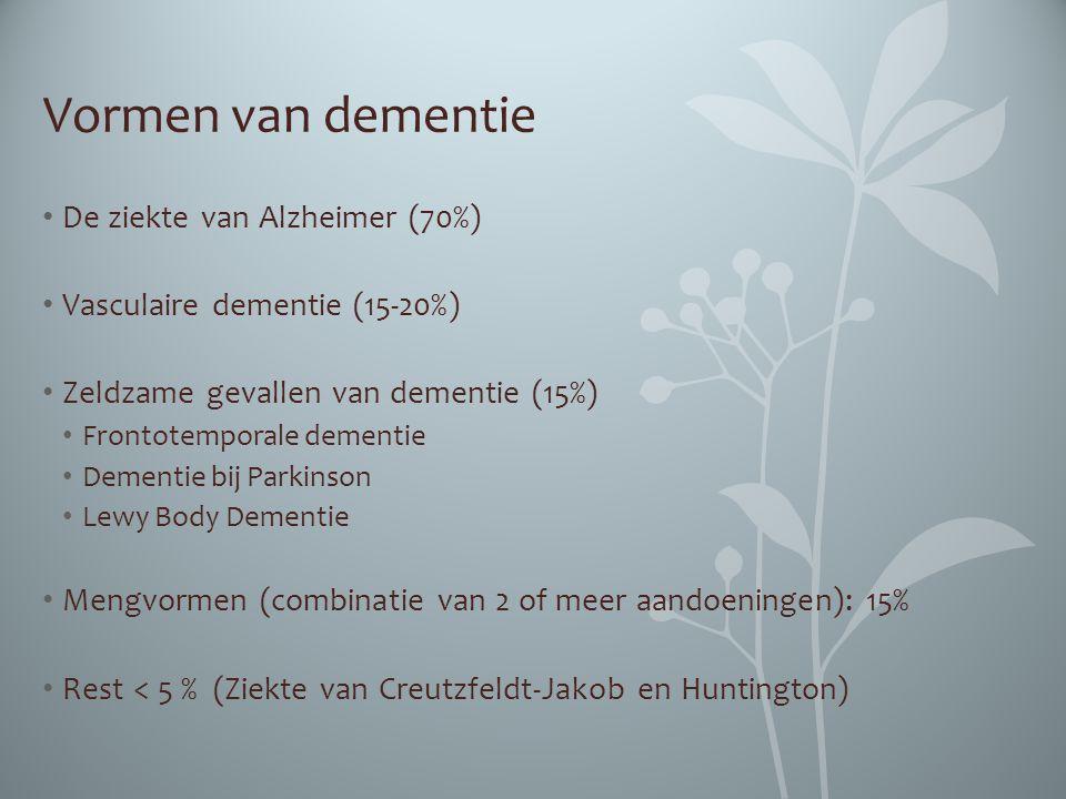 Vormen van dementie De ziekte van Alzheimer (70%) Vasculaire dementie (15-20%) Zeldzame gevallen van dementie (15%) Frontotemporale dementie Dementie