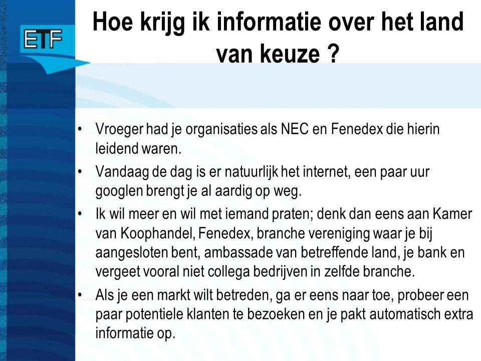 Hoe krijg ik informatie over het land van keuze ? Vroeger had je organisaties als NEC en Fenedex die hierin leidend waren. Vandaag de dag is er natuur